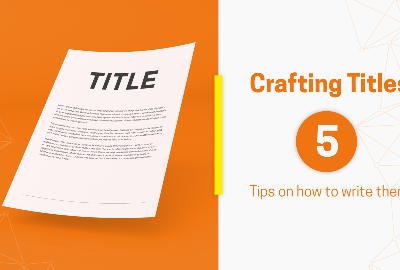 Crafting Titles: 5 Tips on how to write them