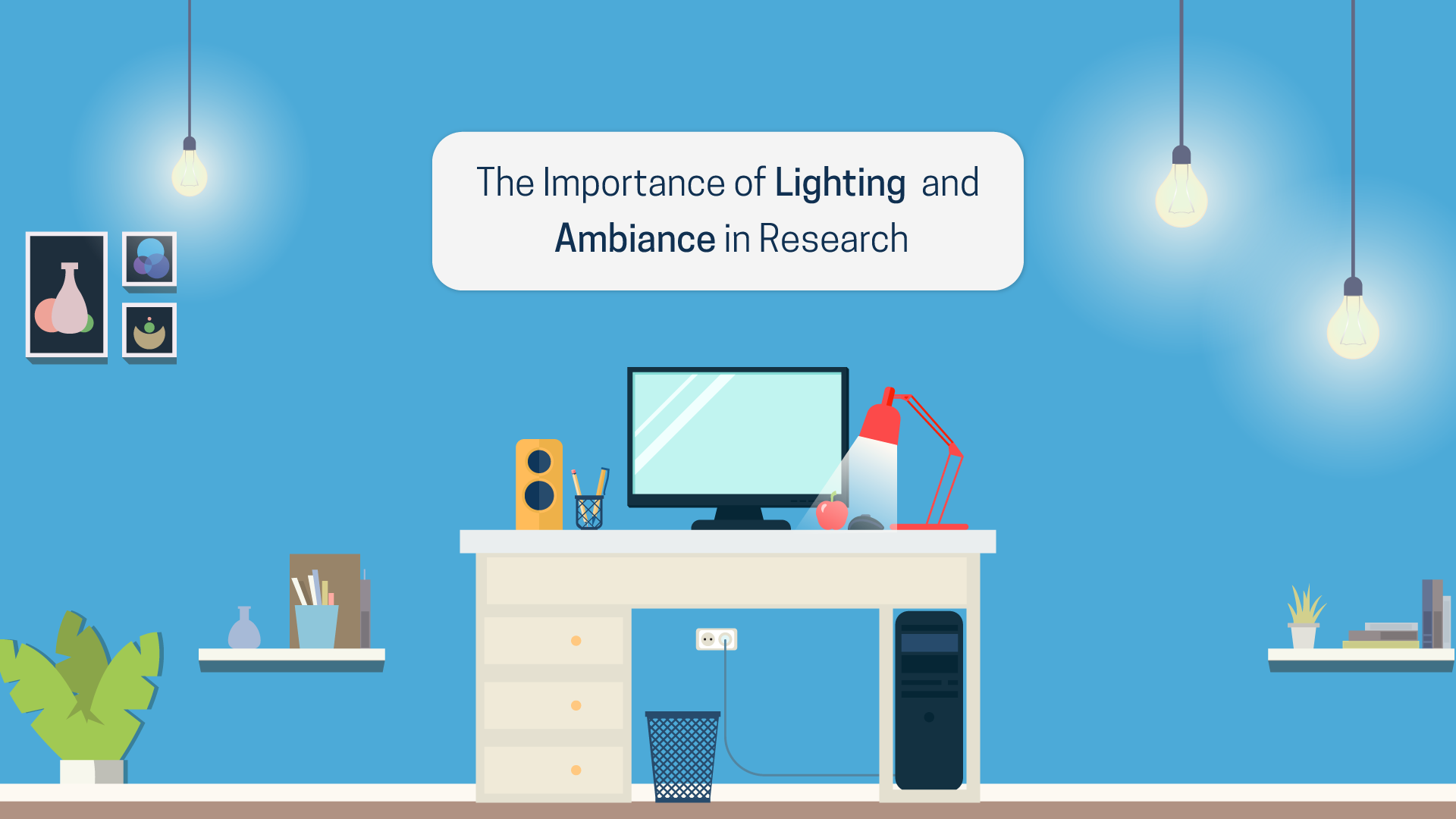 The Importance of Lighting and Ambiance in Research